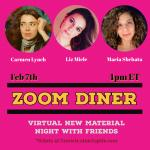 Zoom Diner - Virtual New Material Show with Carmen Lynch and Maria Shehata